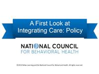 A First Look at Integrating Care: Policy