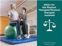 Ethics for the Physical Therapist/Physical Therapist Assistant